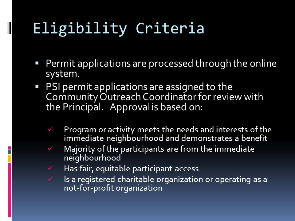 Eligibility Criteria  Permit applications are processed through the online system.