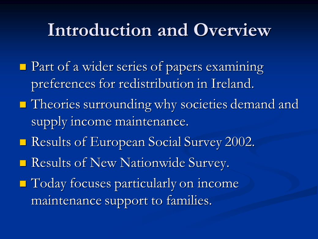 Introduction and Overview Part of a wider series of papers examining preferences for redistribution in Ireland. Part of a wider series of papers exami