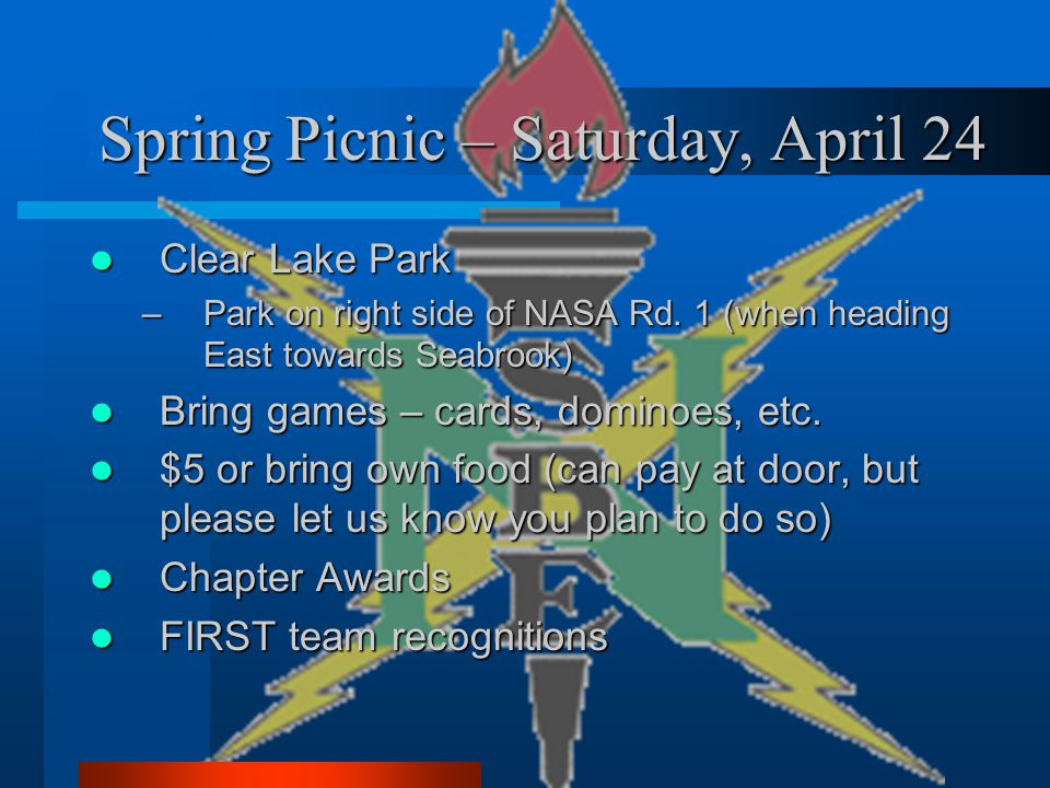 Spring Picnic – Saturday, April 24 Clear Lake Park Clear Lake Park –Park on right side of NASA Rd.