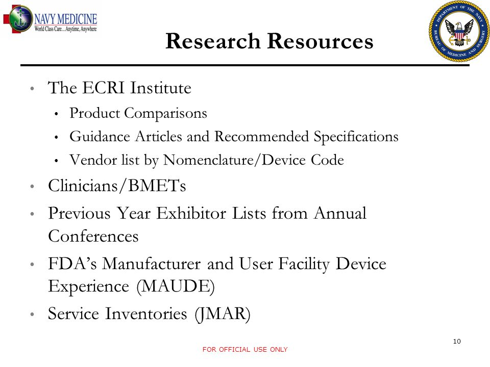 The ECRI Institute Product Comparisons Guidance Articles and Recommended Specifications Vendor list by Nomenclature/Device Code Clinicians/BMETs Previ