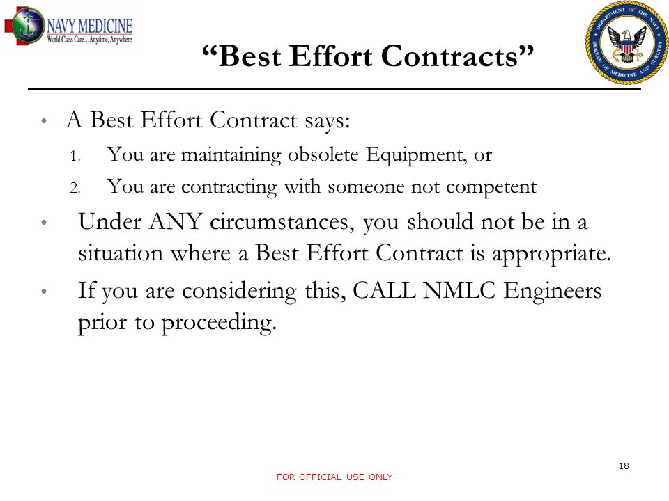 A Best Effort Contract says: 1. You are maintaining obsolete Equipment, or 2. You are contracting with someone not competent Under ANY circumstances,