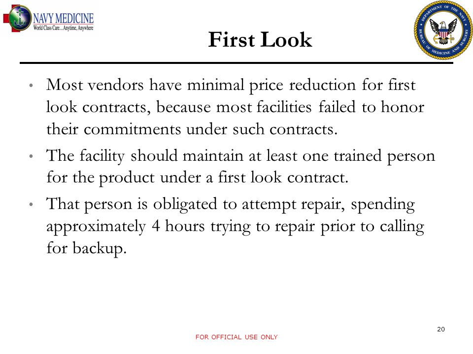 Most vendors have minimal price reduction for first look contracts, because most facilities failed to honor their commitments under such contracts. Th
