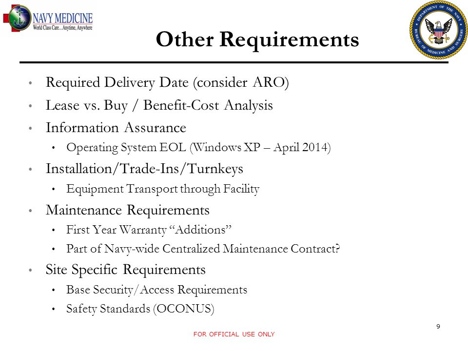 The ECRI Institute Product Comparisons Guidance Articles and Recommended Specifications Vendor list by Nomenclature/Device Code Clinicians/BMETs Previous Year Exhibitor Lists from Annual Conferences FDA's Manufacturer and User Facility Device Experience (MAUDE) Service Inventories (JMAR) FOR OFFICIAL USE ONLY 10 Research Resources