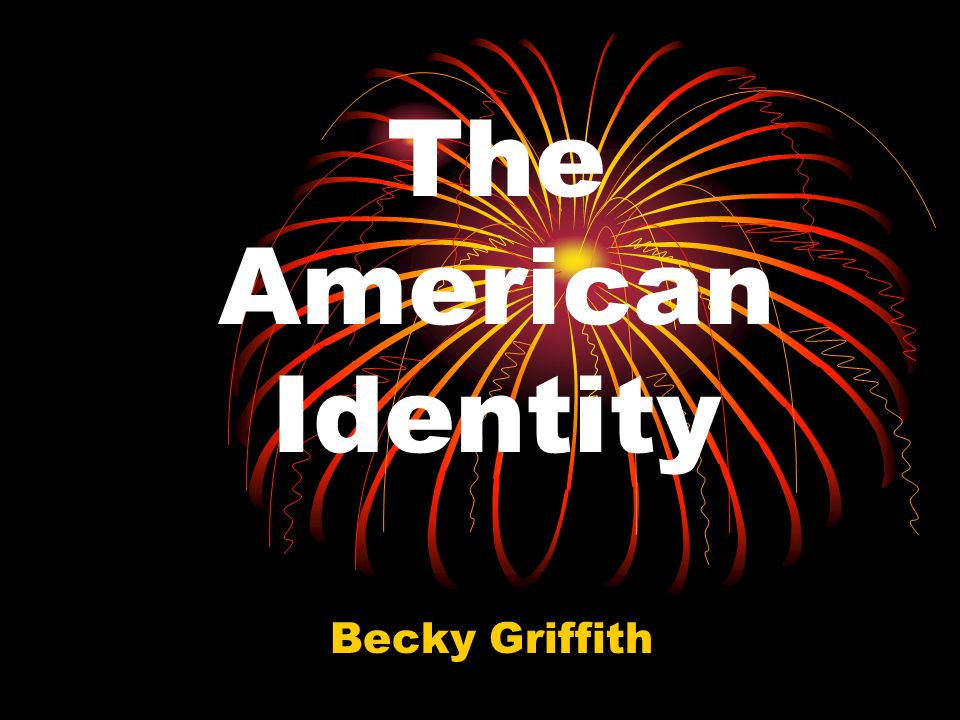 The American Identity Becky Griffith