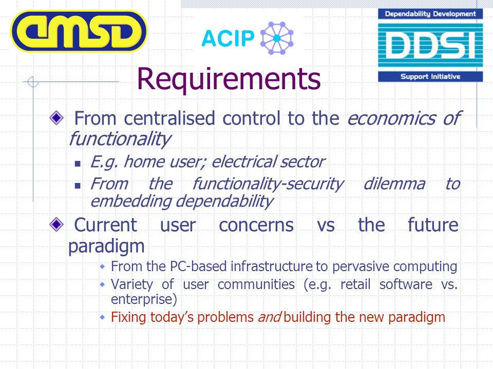 Requirements From centralised control to the economics of functionality E.g.
