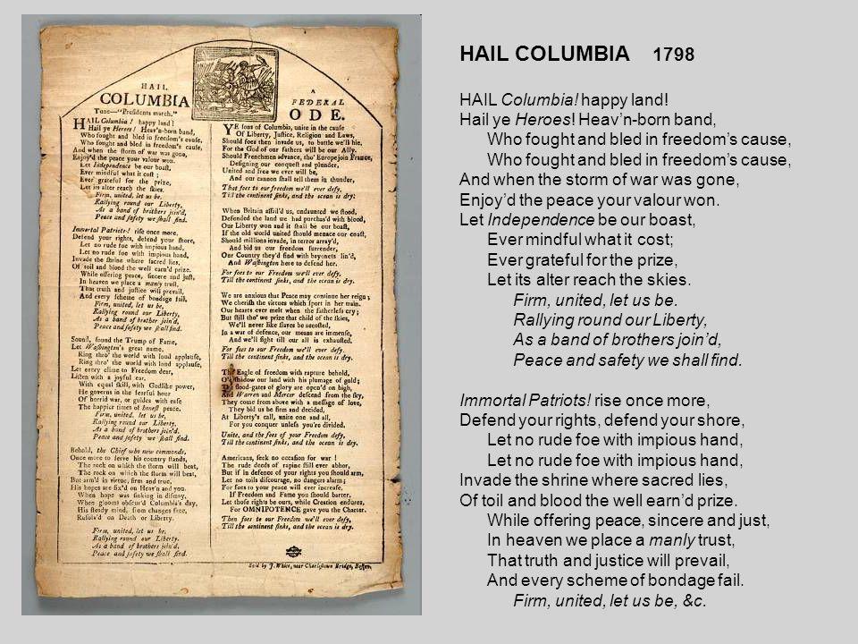 HAIL COLUMBIA 1798 HAIL Columbia. happy land. Hail ye Heroes.