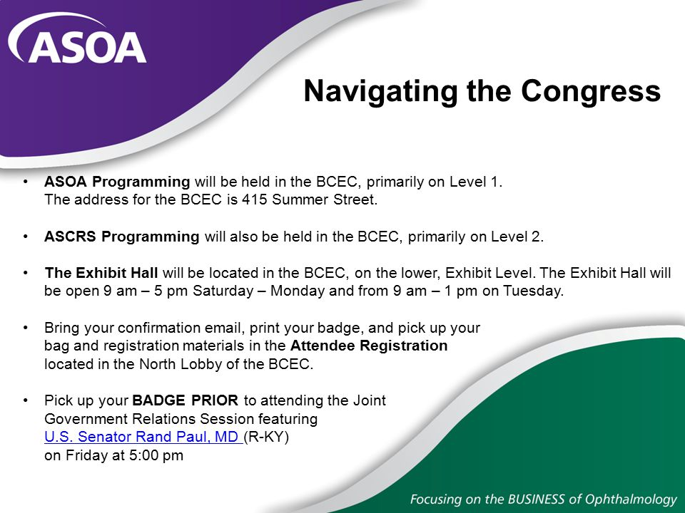 Navigating the Congress The ASOA Networking Lounge will be located in room 104BC, Level 1, of the BCEC.