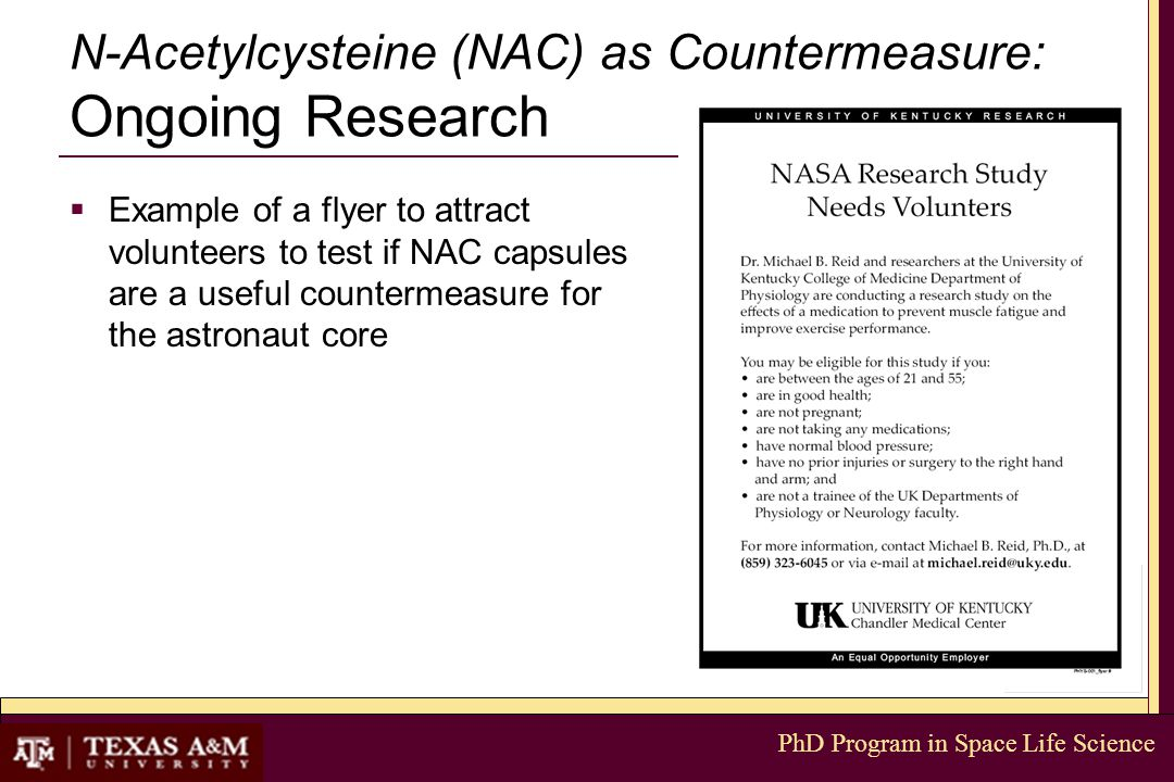 PhD Program in Space Life Science N-Acetylcysteine (NAC) as Countermeasure: Ongoing Research  Example of a flyer to attract volunteers to test if NAC
