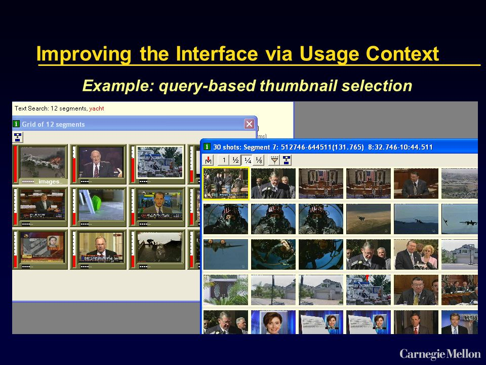 Improving the Interface via Usage Context Example: query-based thumbnail selection