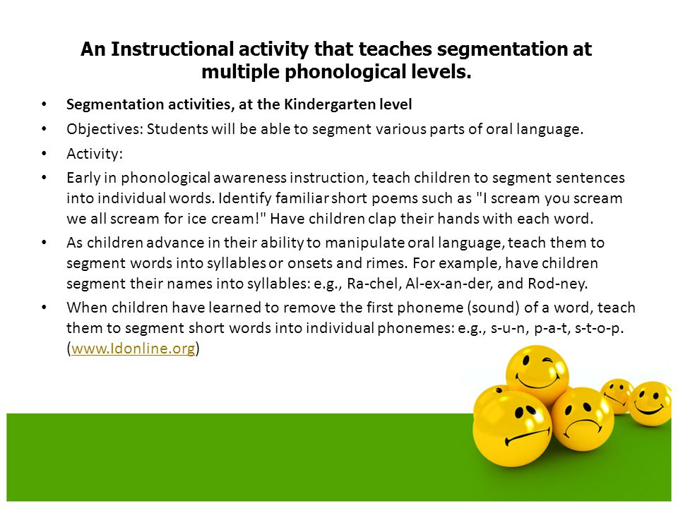 An Instructional activity that teaches segmentation at multiple phonological levels.