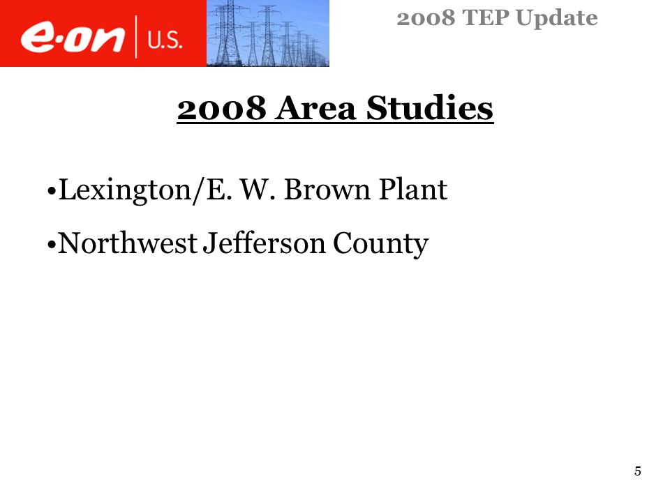 2008 TEP Update 5 2008 Area Studies Lexington/E. W. Brown Plant Northwest Jefferson County