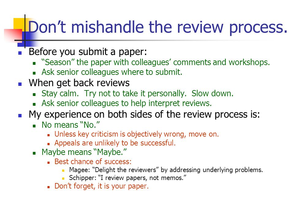 Don't mishandle the review process.