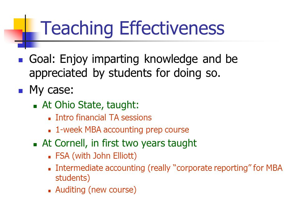 Teaching Effectiveness Goal: Enjoy imparting knowledge and be appreciated by students for doing so.
