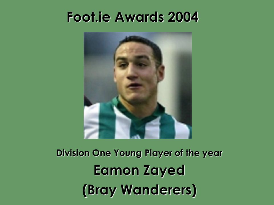 Foot.ie Awards 2004 Division One Young Player of the year Eamon Zayed (Bray Wanderers)