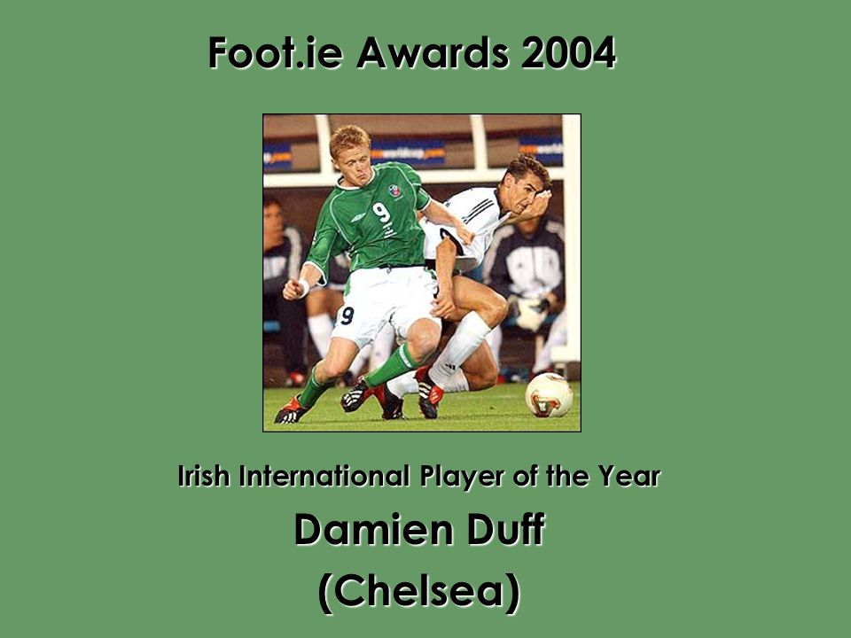 Foot.ie Awards 2004 Irish International Player of the Year Damien Duff (Chelsea)