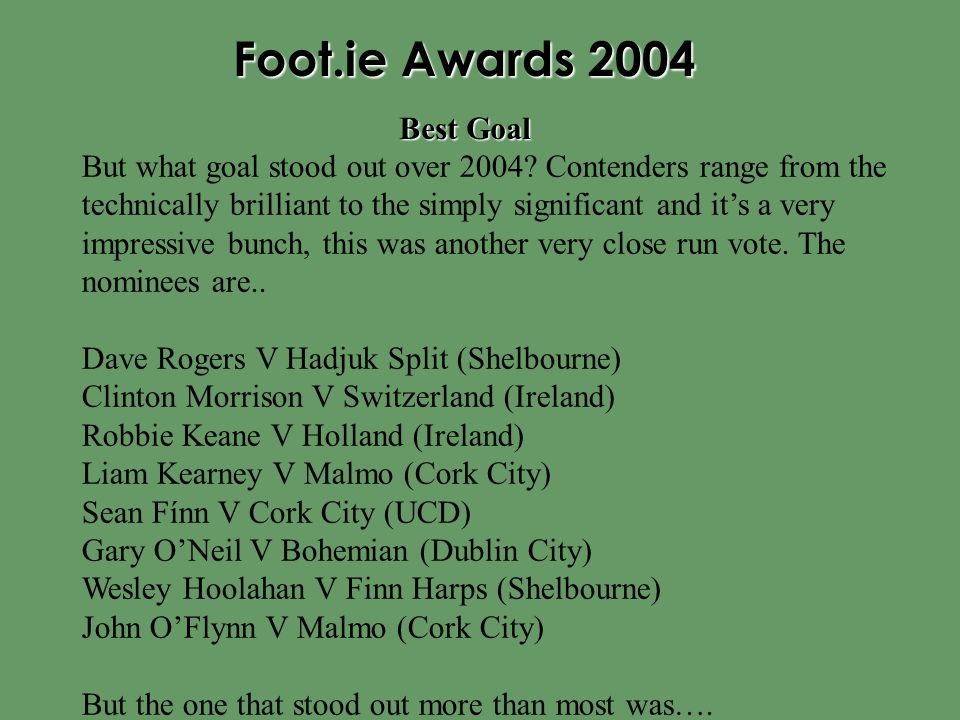 Foot.ie Awards 2004 But what goal stood out over 2004.