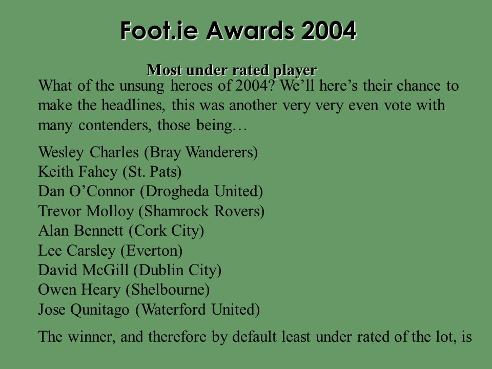 Foot.ie Awards 2004 What of the unsung heroes of 2004.