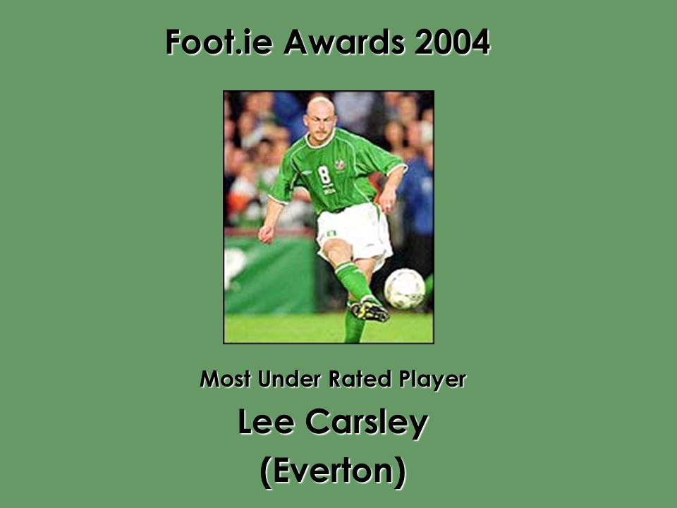 Foot.ie Awards 2004 Most Under Rated Player Lee Carsley (Everton)