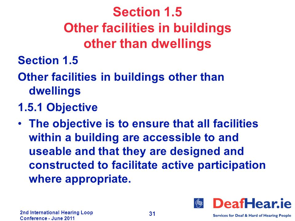 2nd International Hearing Loop Conference - June 2011 31 Section 1.5 Other facilities in buildings other than dwellings Section 1.5 Other facilities i