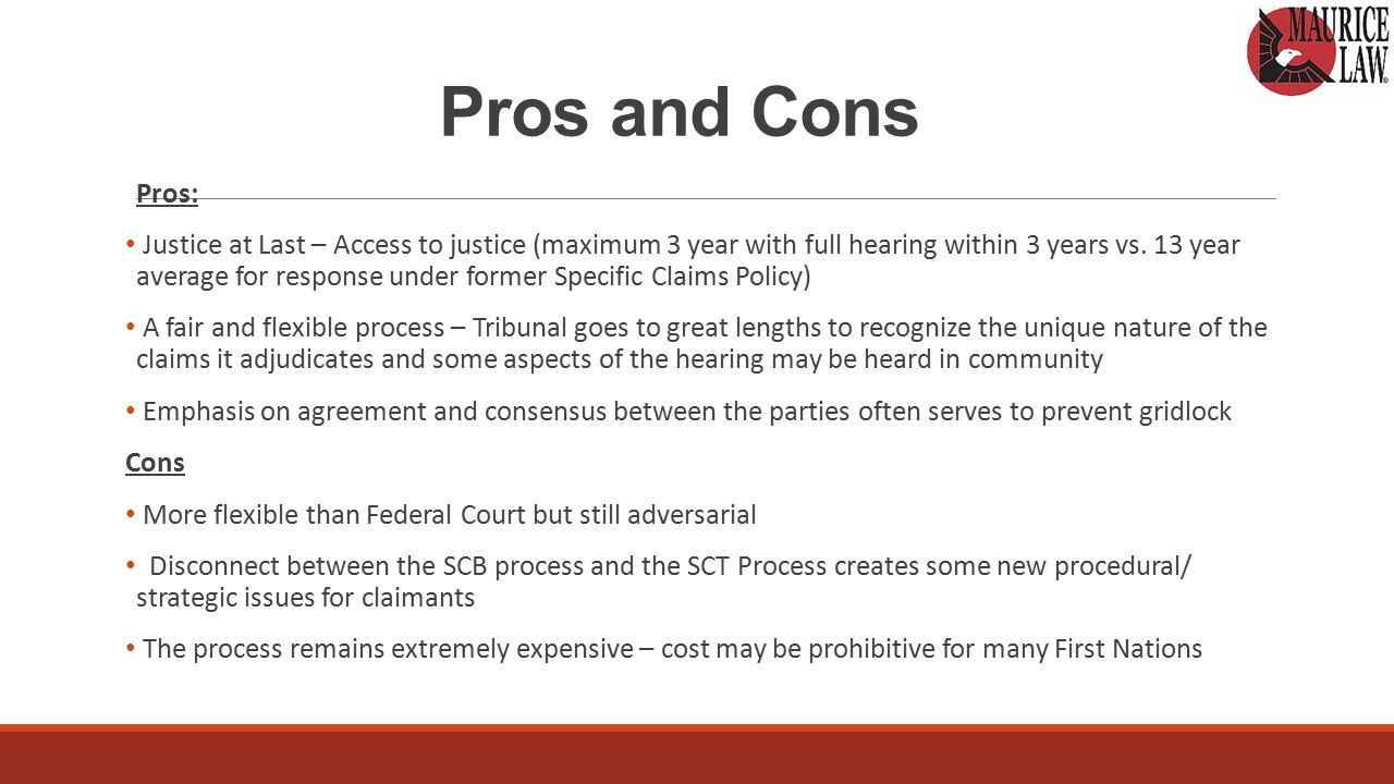 Pros and Cons Pros: Justice at Last – Access to justice (maximum 3 year with full hearing within 3 years vs.