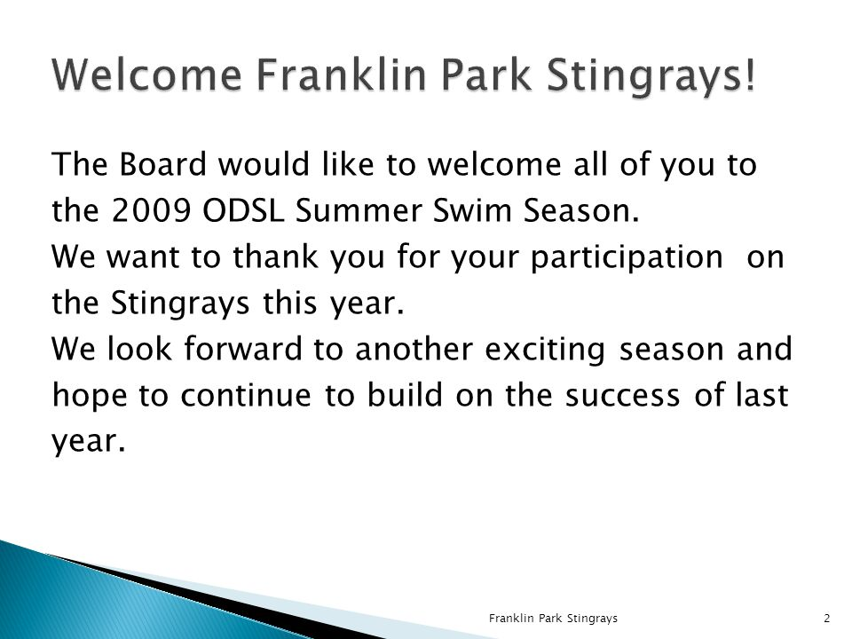 The Board would like to welcome all of you to the 2009 ODSL Summer Swim Season.