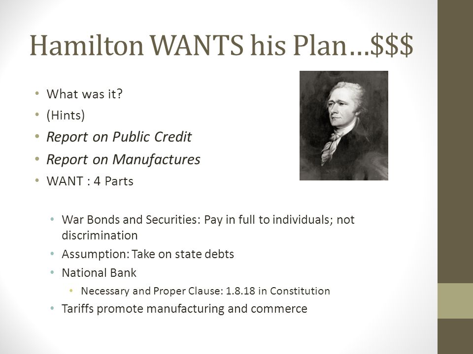 Hamilton WANTS his Plan…$$$ What was it.