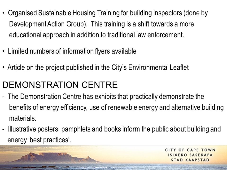 Organised Sustainable Housing Training for building inspectors (done by Development Action Group). This training is a shift towards a more educational