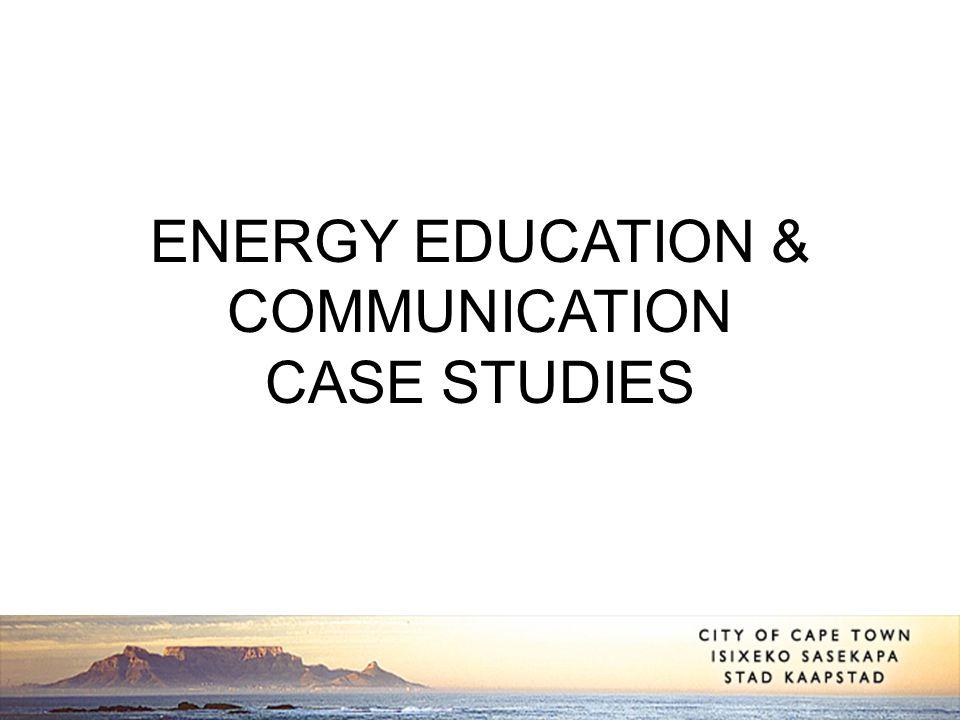 ENERGY EDUCATION & COMMUNICATION CASE STUDIES