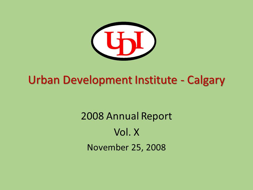 November 25, 2008 22 Representing the development industry in sustainable growth through partnerships and relationships with all stakeholders.