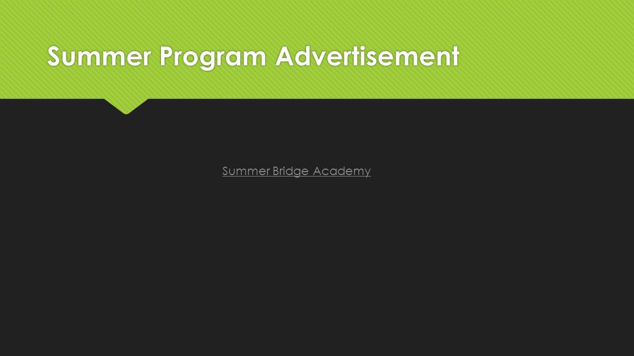 Summer Program Advertisement Summer Bridge Academy