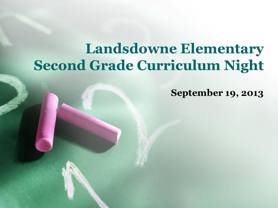 Landsdowne Elementary Second Grade Curriculum Night September 19, 2013