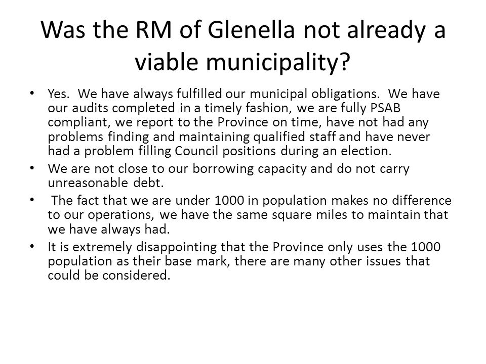 Further information A copy of this presentation will be added to the municipal website www.glenella.ca tomorrow.www.glenella.ca A copy of the final amalgamation plan will be added to the website when it is submitted to the Province.