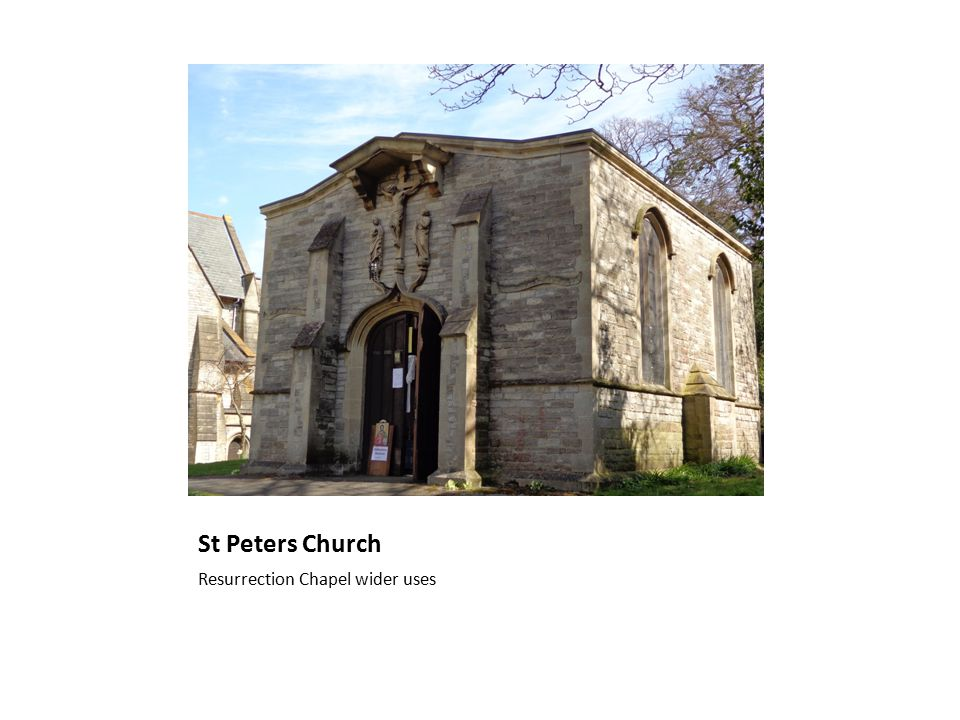 St Peters Church Resurrection Chapel wider uses
