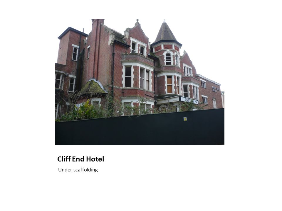 Cliff End Hotel Under scaffolding