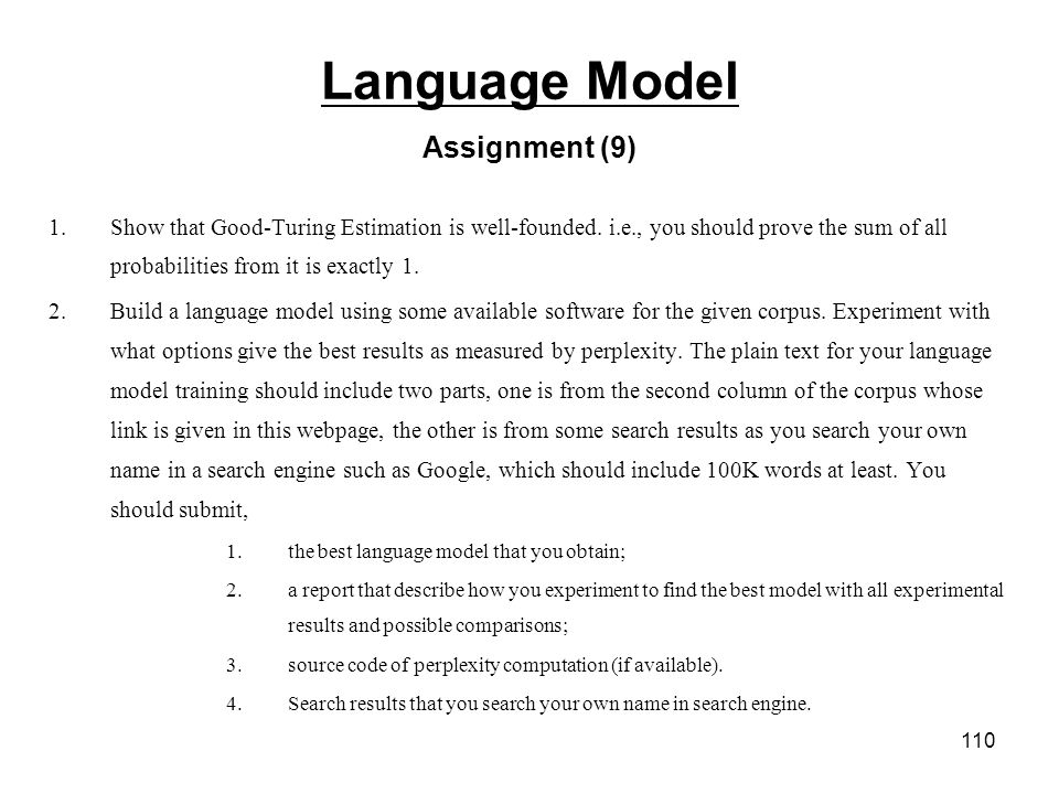 110 Language Model Assignment (9) 1.Show that Good-Turing Estimation is well-founded.