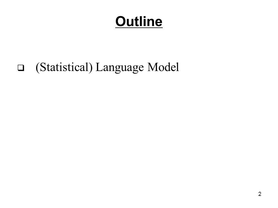 2  (Statistical) Language Model Outline