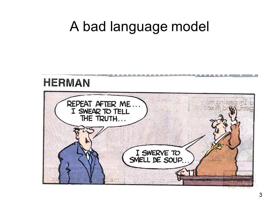 3 A bad language model