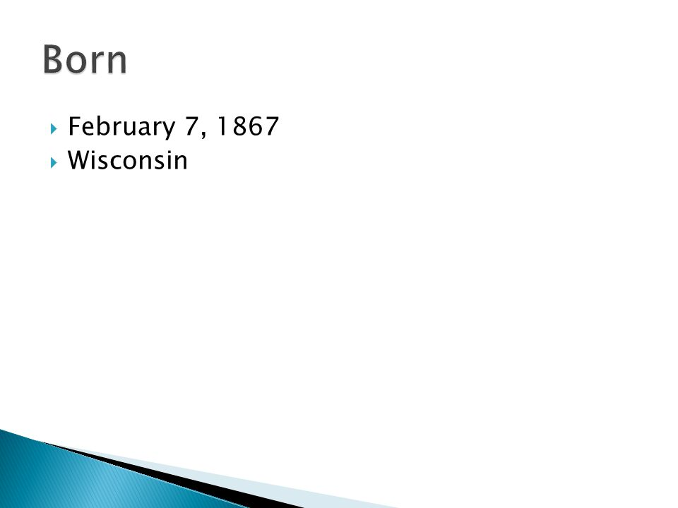  February 7, 1867  Wisconsin