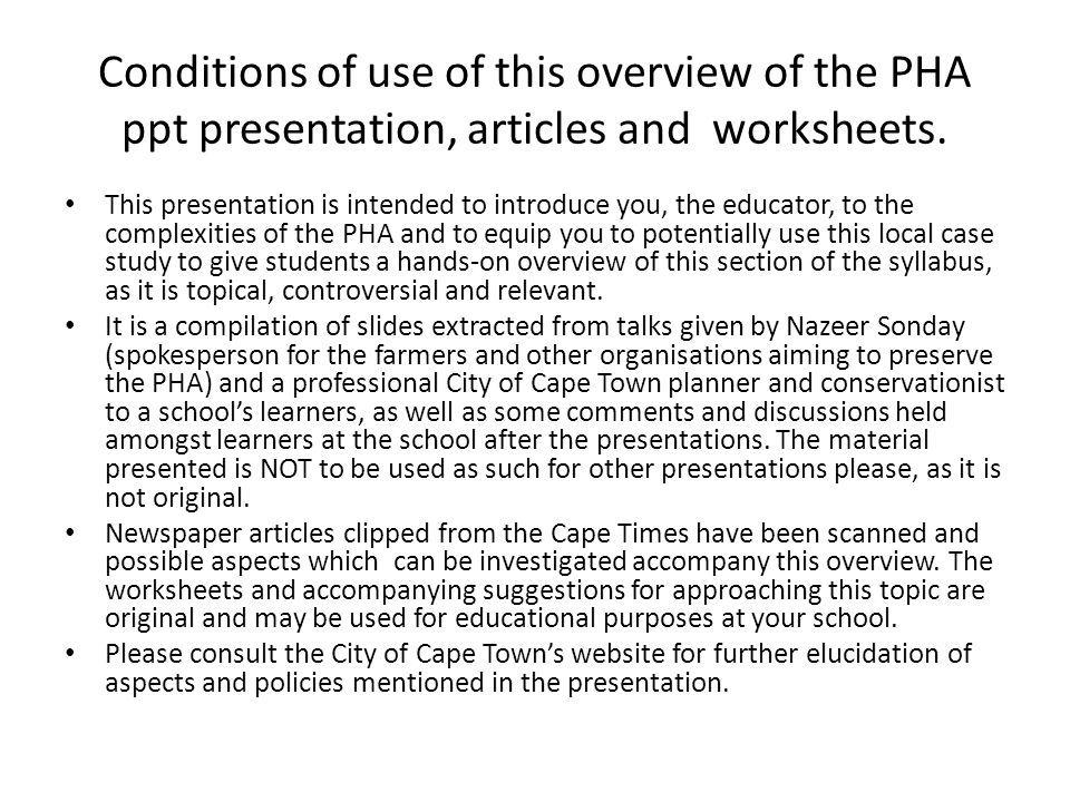 Conditions of use of this overview of the PHA ppt presentation, articles and worksheets. This presentation is intended to introduce you, the educator,