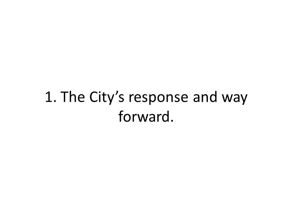 1. The City's response and way forward.