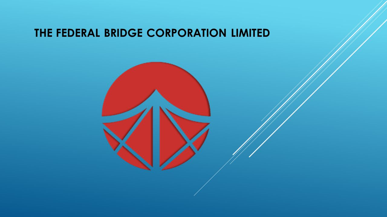 THE FEDERAL BRIDGE CORPORATION LIMITED