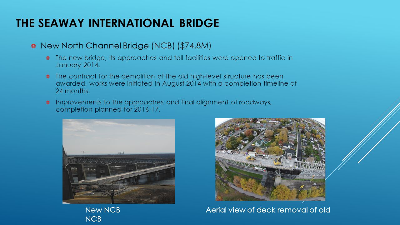 New North Channel Bridge (NCB) ($74.8M) The new bridge, its approaches and toll facilities were opened to traffic in January 2014. The contract for th