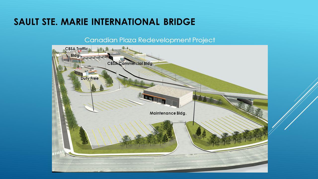 Canadian Plaza Redevelopment Project Maintenance Bldg. Duty Free CBSA Commercial Bldg. CBSA Traffic Bldg..
