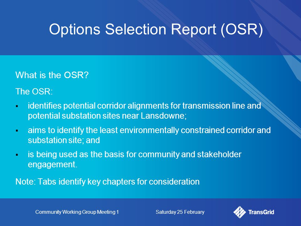 Community Working Group Meeting 1Saturday 25 February Options Selection Report (OSR) What is the OSR.