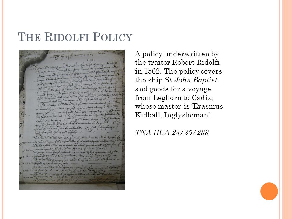 T HE R IDOLFI P OLICY A policy underwritten by the traitor Robert Ridolfi in 1562.