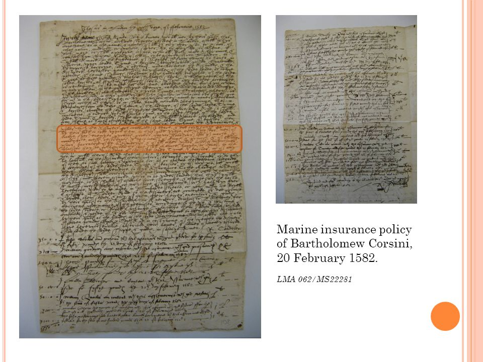 Marine insurance policy of Bartholomew Corsini, 20 February 1582. LMA 062/MS22281