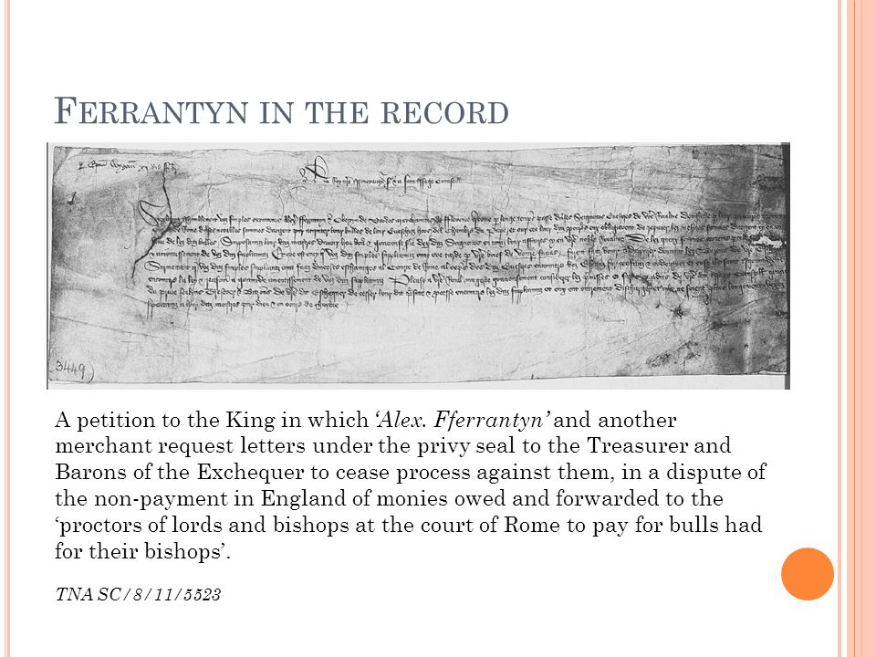 F ERRANTYN IN THE RECORD A petition to the King in which 'Alex.