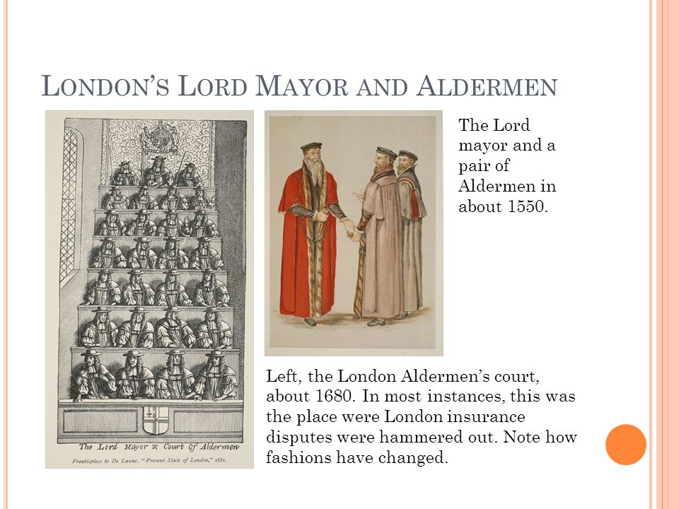 L ONDON ' S L ORD M AYOR AND A LDERMEN The Lord mayor and a pair of Aldermen in about 1550.