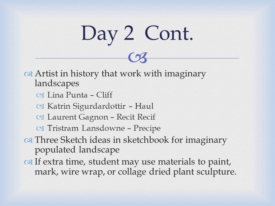   Artist in history that work with imaginary landscapes  Lina Punta – Cliff  Katrin Sigurdardottir – Haul  Laurent Gagnon – Recit Recif  Tristra