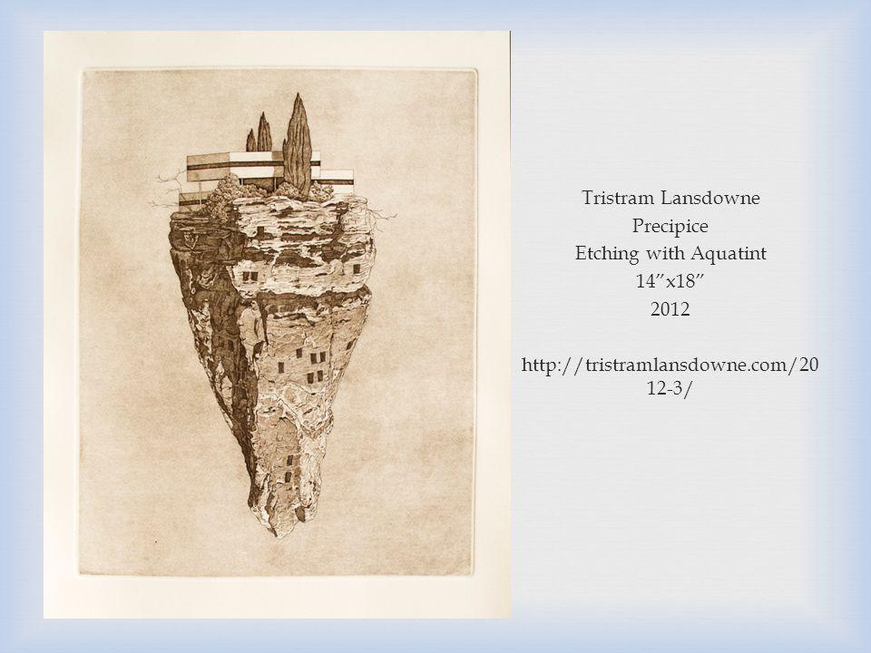 "Tristram Lansdowne Precipice Etching with Aquatint 14""x18"" 2012 http://tristramlansdowne.com/20 12-3/"
